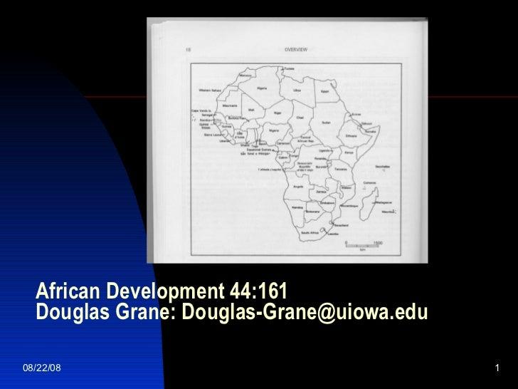 African Development 44:161 Douglas Grane: Douglas-Grane@uiowa.edu 06/04/09