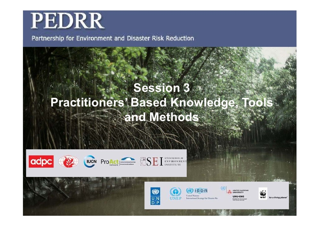 Session 3 Practitioners' Based Knowledge, Tools              and Methods