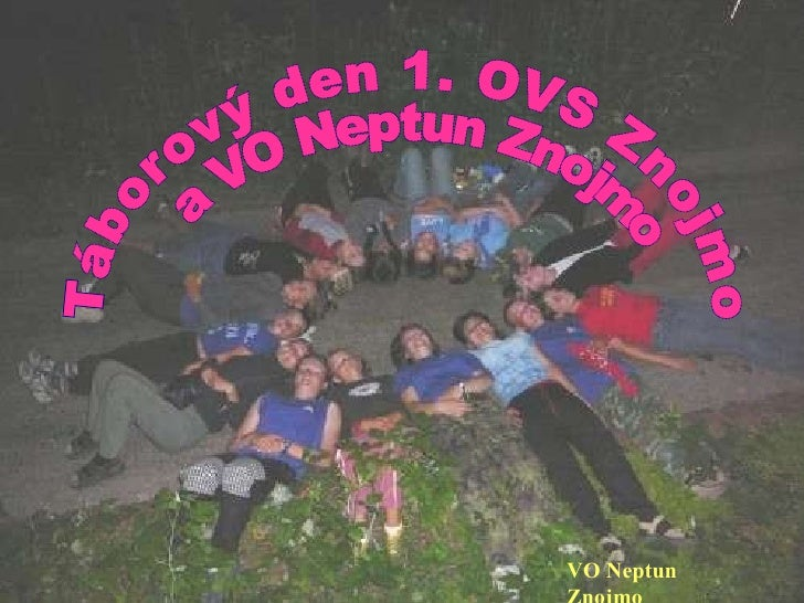 Táborový den 1. OVS Znojmo a VO Neptun Znojmo VO Neptun Znojmo