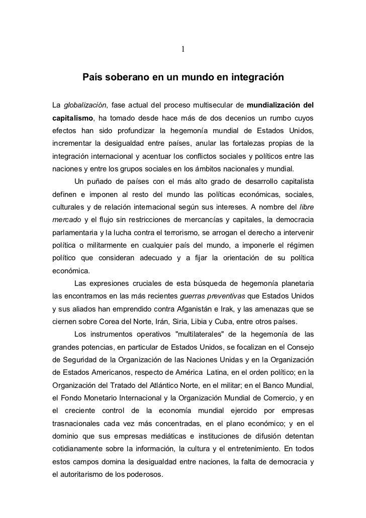 1         País soberano en un mundo en integraciónLa globalización, fase actual del proceso multisecular de mundialización...