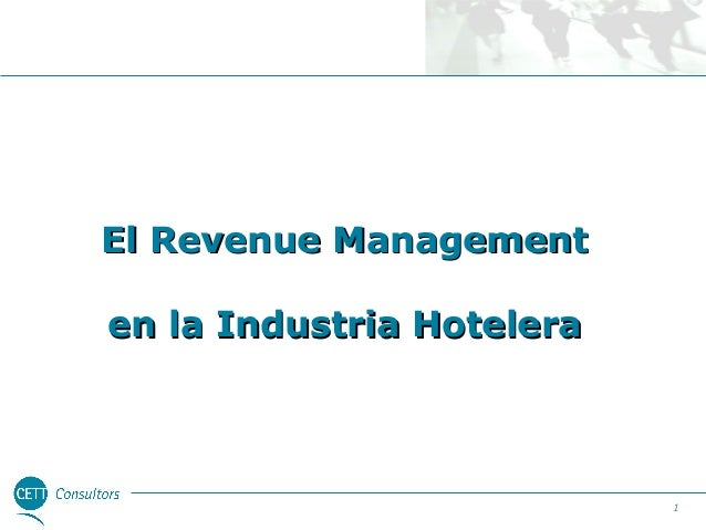 El Revenue Management en la Industria Hotelera  1