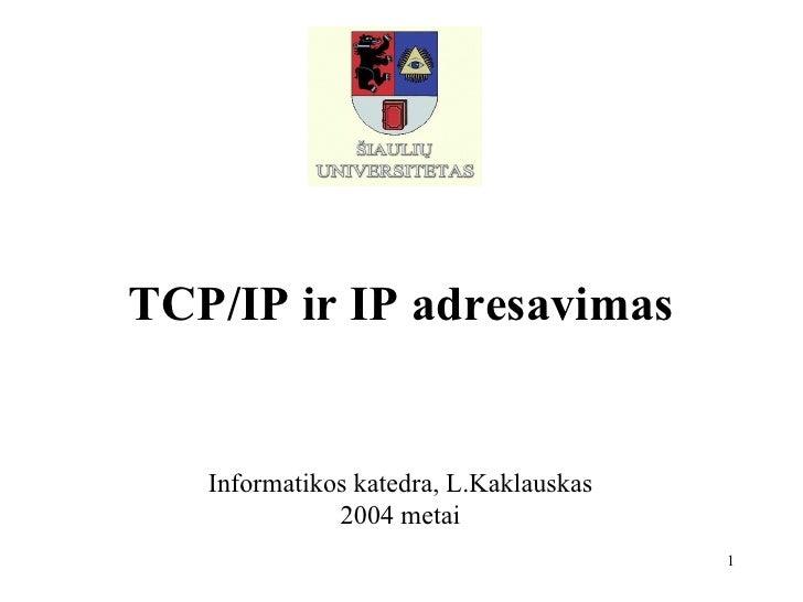 1 paskaita tcp_ip_ir_ip_adresavimas_marsrutizavimas