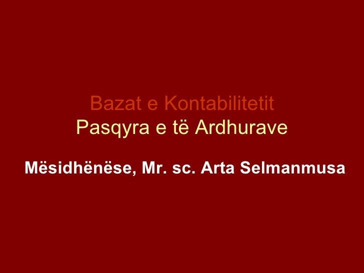 Bazat e Kontabilitetit Pasqyra e të Ardhurave Mësidhënëse, Mr. sc. Arta Selmanmusa