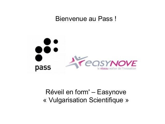 Bienvenue au Pass ! Réveil en form' – Easynove « Vulgarisation Scientifique »