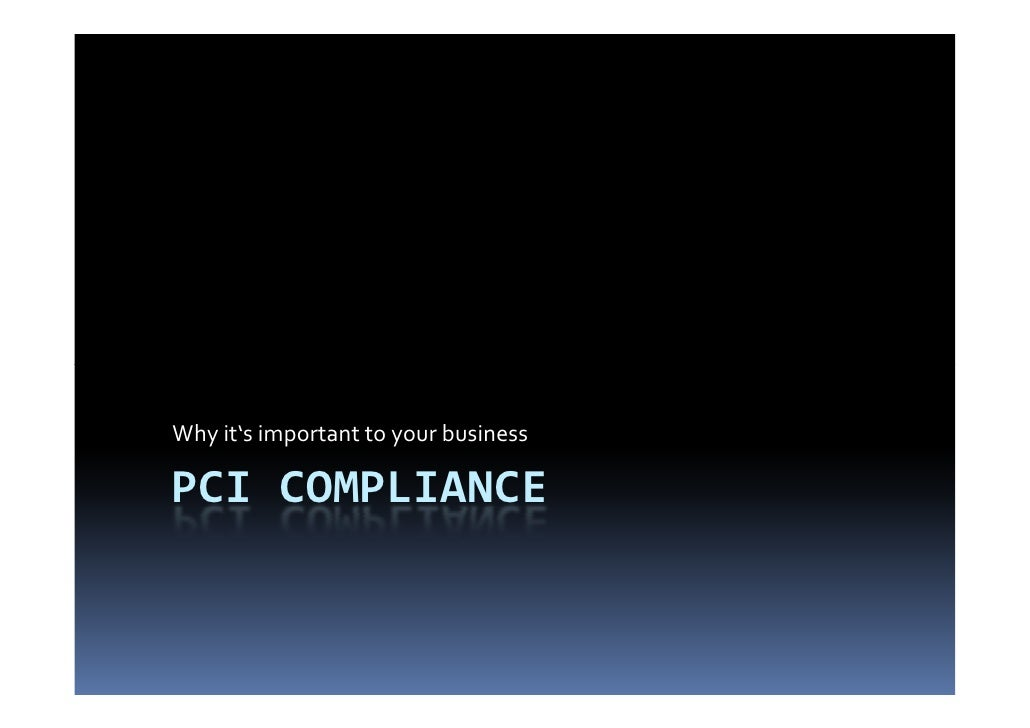 Why it's important to your businessPCI COMPLIANCE