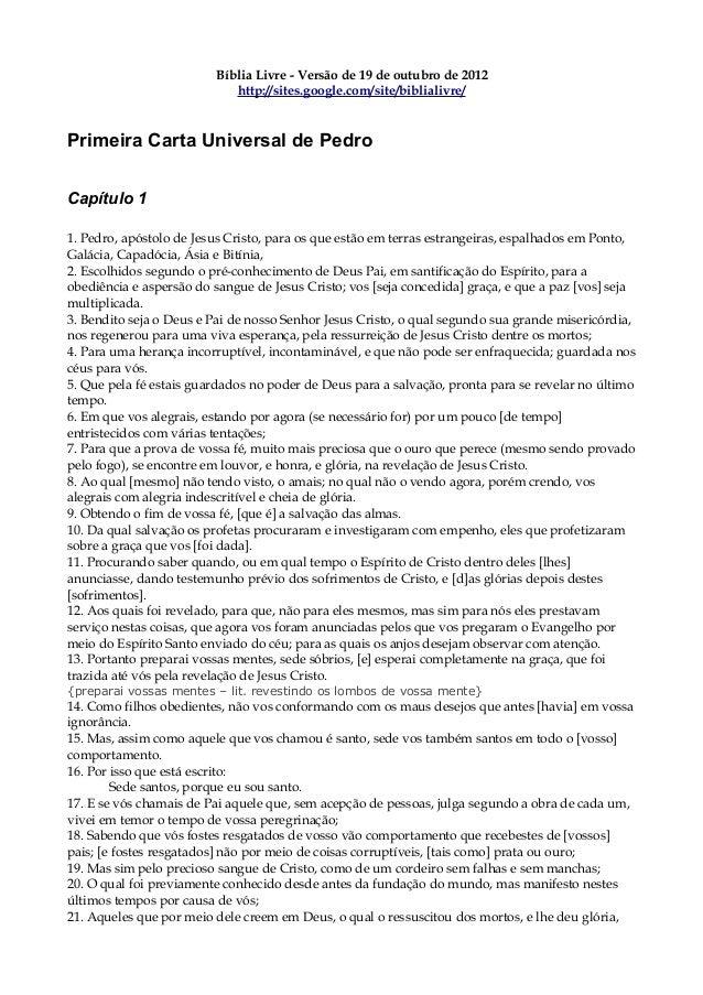Bíblia Livre - Versão de 19 de outubro de 2012 http://sites.google.com/site/biblialivre/ Primeira Carta Universal de Pedro...