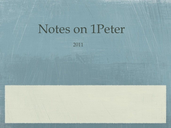 Notes on 1Peter      2011