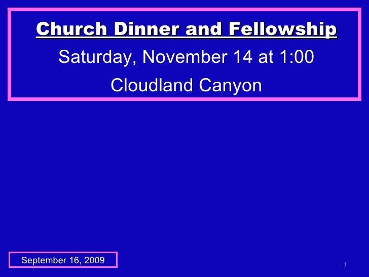 Church Dinner and Fellowship Saturday, November 14 at 1:00 Cloudland Canyon September 16, 2009
