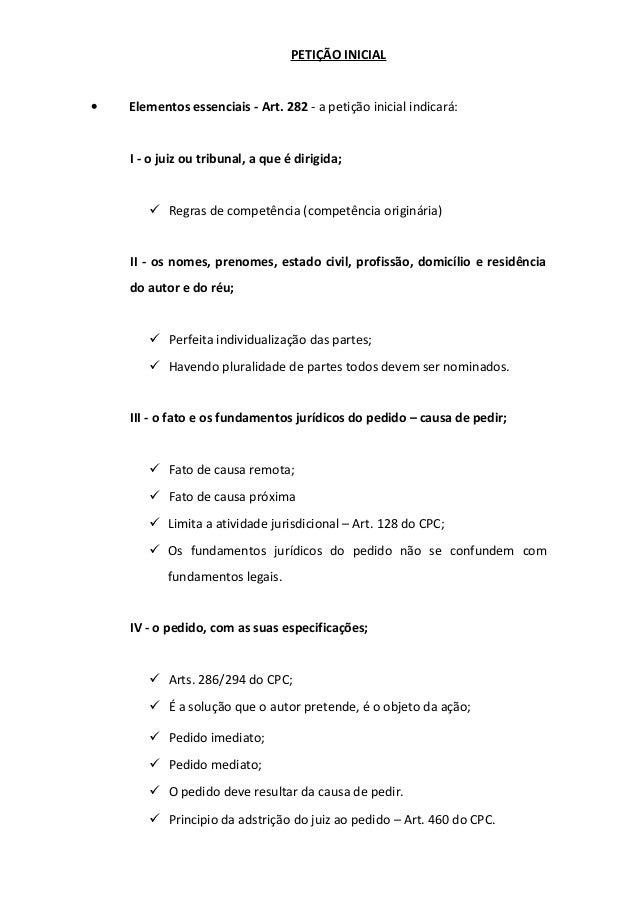 PETIÇÃO INICIAL •  Elementos essenciais - Art. 282 - a petição inicial indicará:  I - o juiz ou tribunal, a que é dirigida...