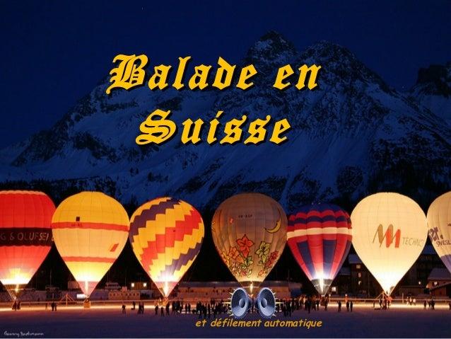Balade enBalade en SuisseSuisse et défilement automatique