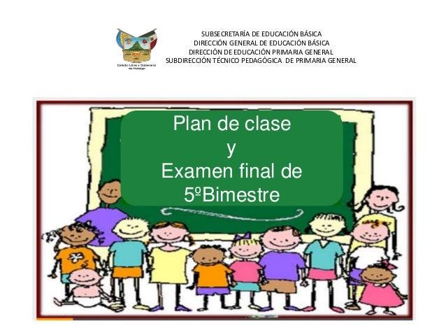 SUBSECRETARÍA DE EDUCACIÓN BÁSICA DIRECCIÓN GENERAL DE EDUCACIÓN BÁSICA DIRECCIÓN DE EDUCACIÓN PRIMARIA GENERAL SUBDIRECCI...