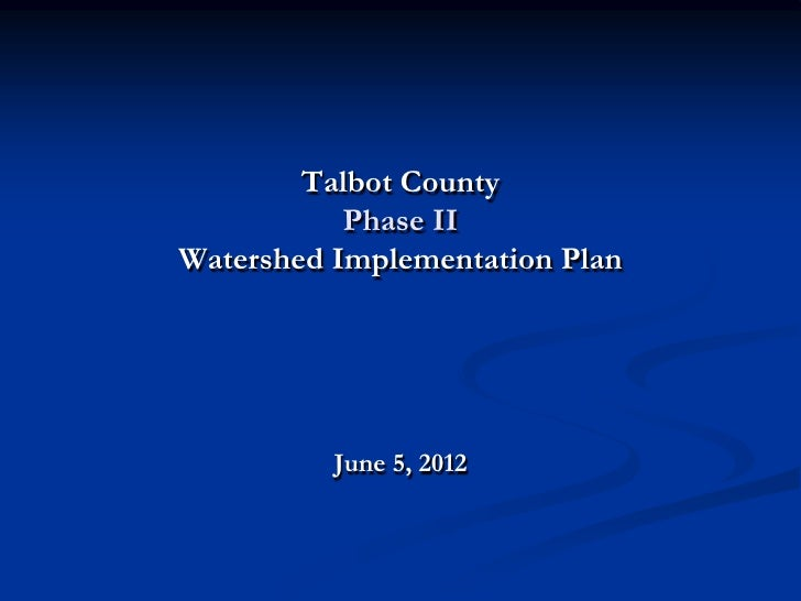 Talbot County           Phase IIWatershed Implementation Plan          June 5, 2012