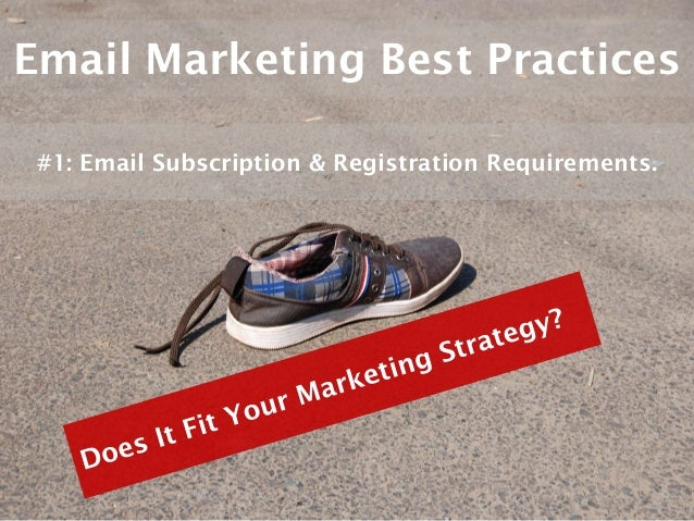 Email Marketing Best Practices #1: Email Subscription & Registration Requirements.