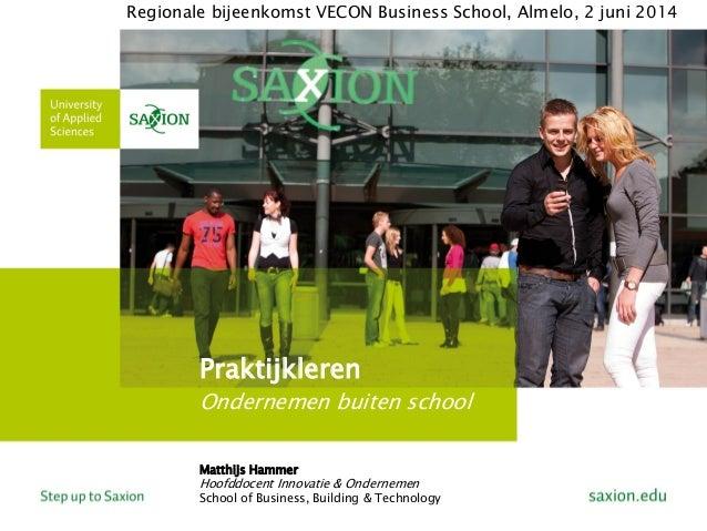 VECON regiobijeenkomste: Praktijkleren in ondernemerschap onderwijs bij Saxion.