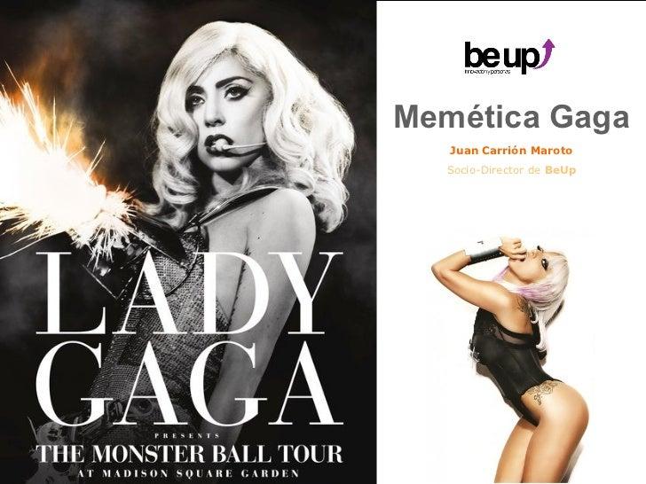 Memética Gaga Juan Carrión Maroto Socio-Director de  BeUp
