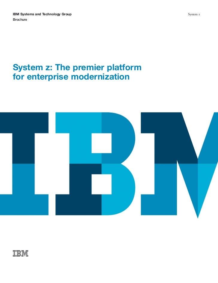 IBM Systems and Technology Group   System zBrochureSystem z: The premier platformfor enterprise modernization