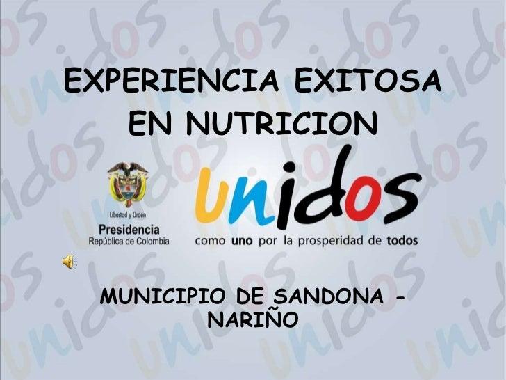 EXPERIENCIA EXITOSA EN NUTRICION MUNICIPIO DE SANDONA - NARIÑO