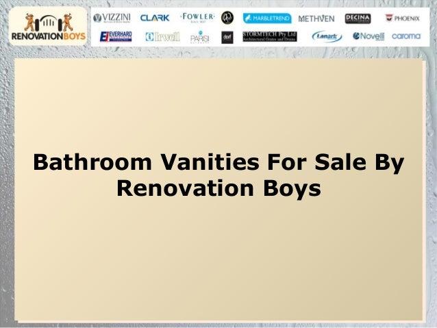 Bathroom Vanities For Sale ByBathroom Vanities For Sale By      Renovation Boys      Renovation Boys