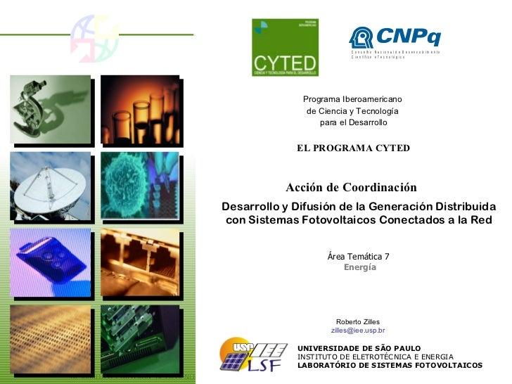Programa Iberoamericano  de Ciencia y Tecnología  para el Desarrollo EL PROGRAMA CYTED Acción de Coordinación Desarrollo y...
