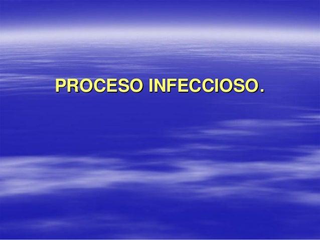 PROCESO INFECCIOSO.