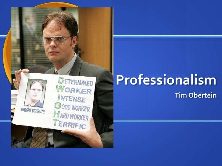Professionalism<br />Tim Obertein<br />