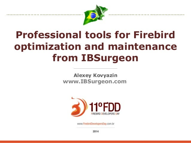 Professional tools for Firebird optimization and maintenance from IBSurgeon