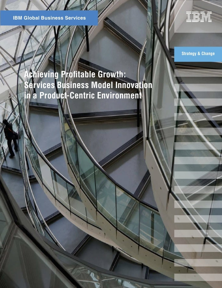 IBM Global Business Services                                              Strategy & Change         Achieving Profitable G...