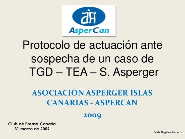 Protocolo de actuación ante       sospecha de un caso de       TGD – TEA – S. Asperger          ASOCIACIÓN ASPERGER ISLAS ...