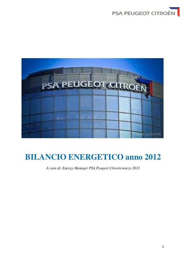 1BILANCIO ENERGETICO anno 2012A cura di: Energy Manager PSA Peugeot Citroën marzo 2013