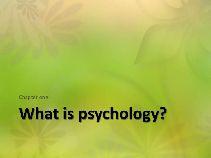 What is psychology?<br />Chapter one<br />