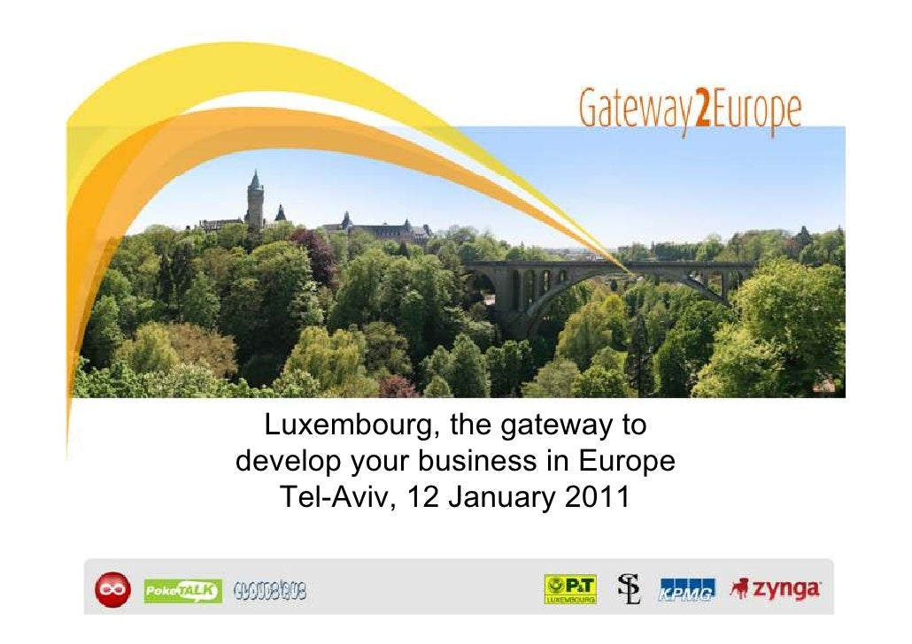 Luxembourg, the gateway todevelop your business in Europe   Tel-Aviv, 12 January 2011