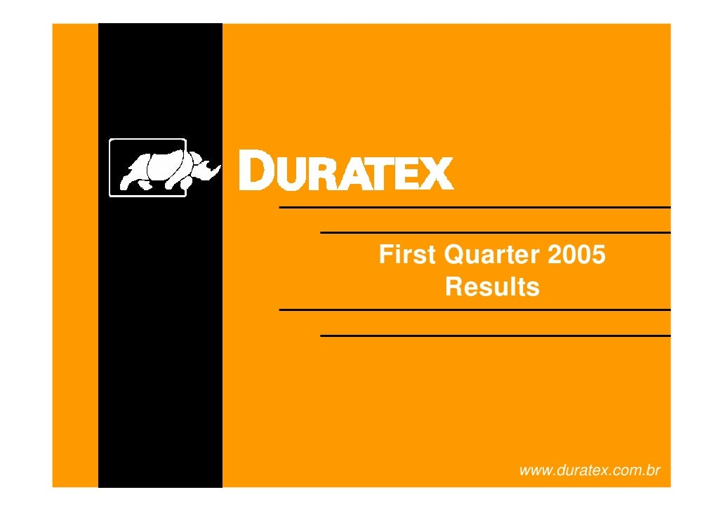 First Quarter 2005       Results                www.duratex.com.br