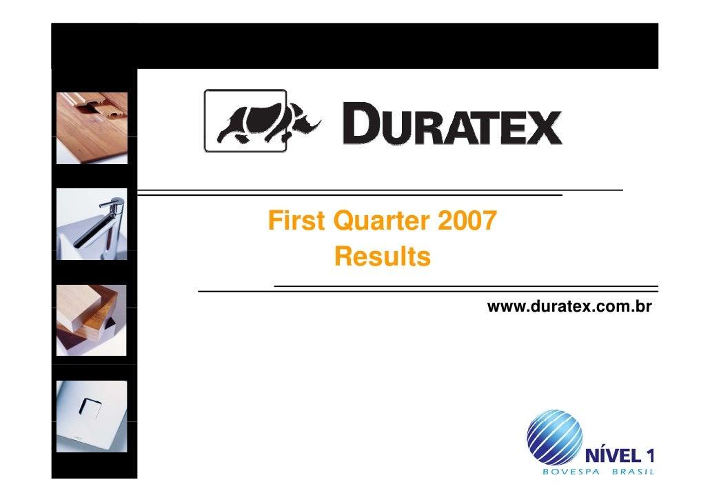 First Quarter 2007       Results       R   lt                  www.duratex.com.br                  www duratex com br     ...