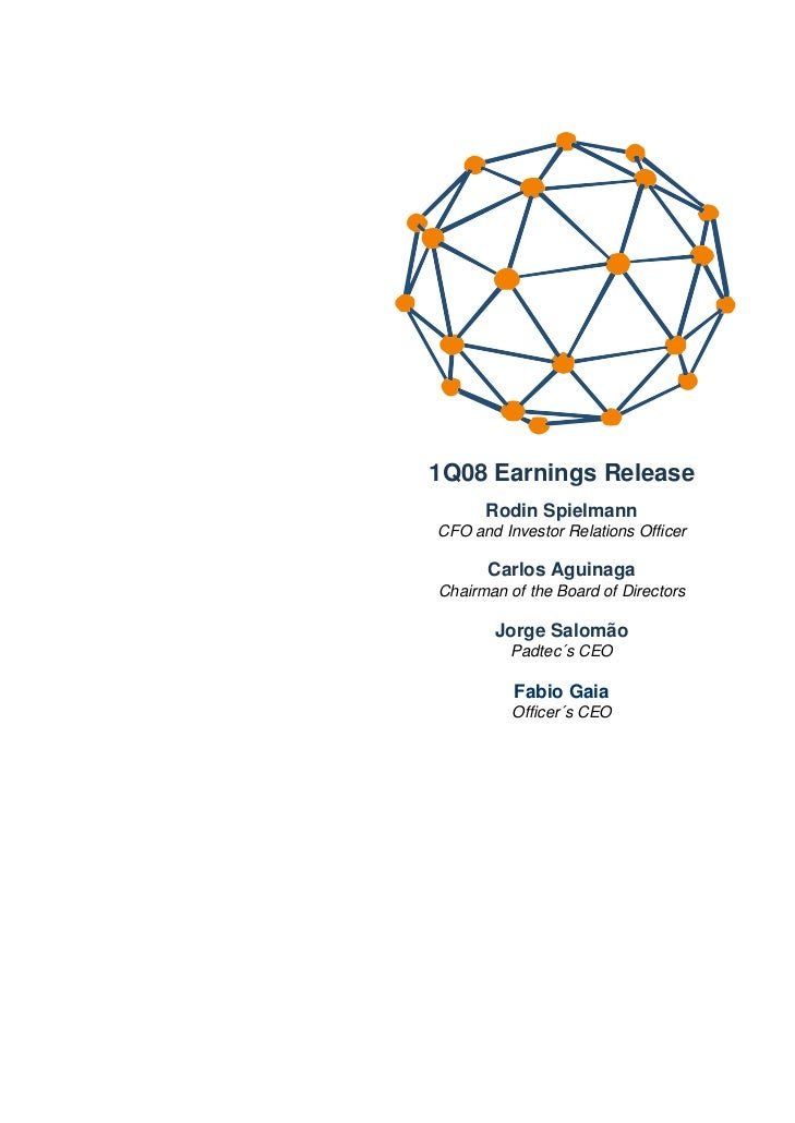 1Q08 Earnings Release      Rodin SpielmannCFO and Investor Relations Officer      Carlos AguinagaChairman of the Board of ...