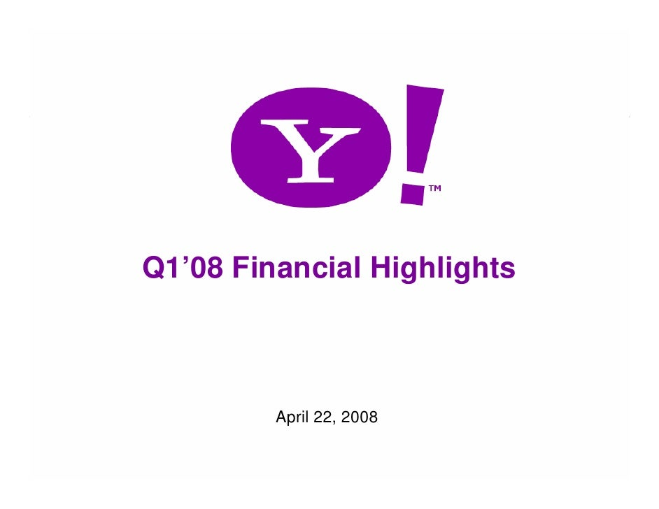 Q1'08 Financial Highlights                 April 22, 2008  1