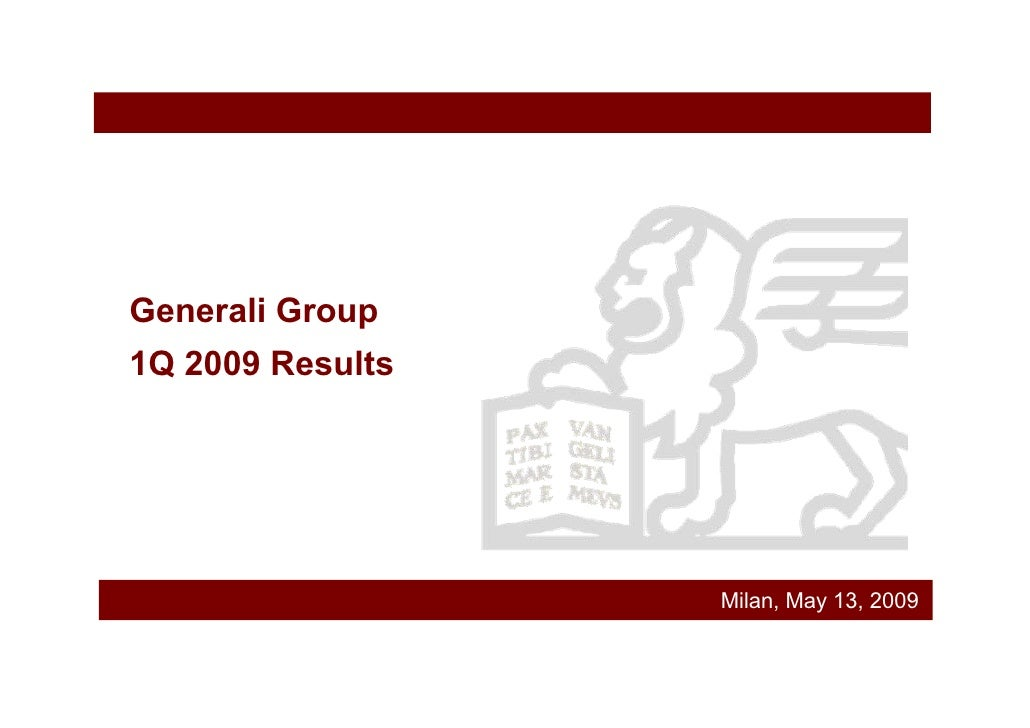 Generali Group 1Q 2009 Results                       Milan, May 13, 2009