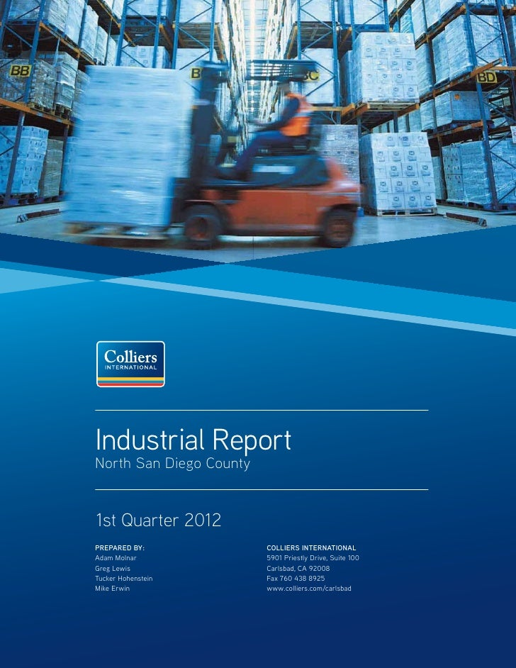 Industrial ReportNorth San Diego County1st Quarter 2012PREPARED BY:             COLLIERS INTERNATIONALAdam Molnar         ...