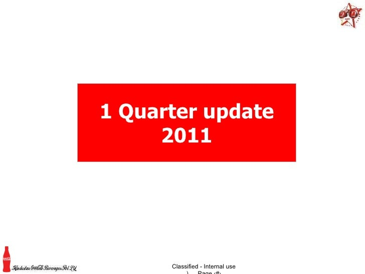 1 Quarter update 2011 Classified - Internal use ) … Page ‹#›