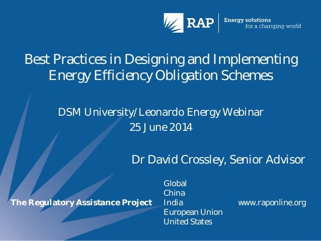 The Regulatory Assistance Project Global China India European Union United States www.raponline.org Best Practices in Desi...