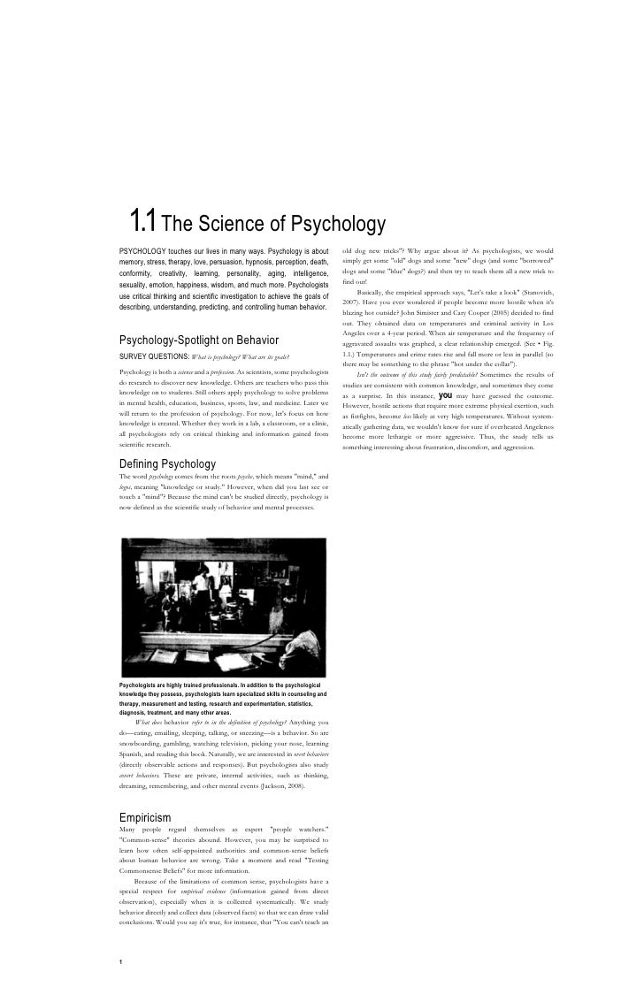 1.1 The Science of Psychology<br />PSYCHOLOGY touches our lives in many ways. Psychology is about memory, stress, therapy,...