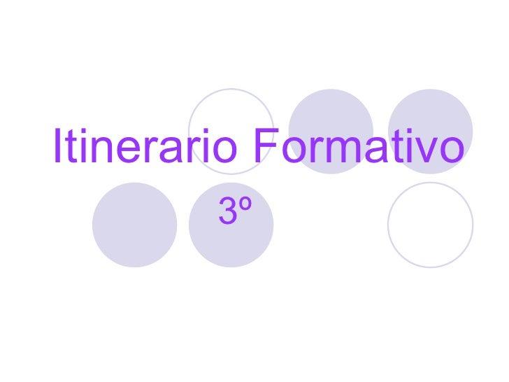 Itinerario Formativo 3º