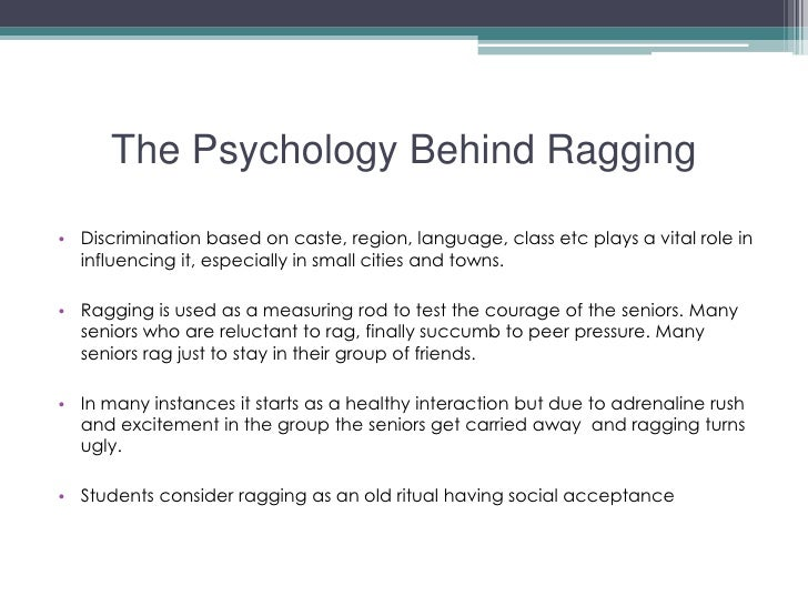 ragging in colleges essay Ragging: abuse and senior students essay the accurate meaning of the word ' ragging ' is to 'tease', but even the dictionary says it is an archaic meaning the main objective of ragging is to 'break the ice' between the senior students and the new entrants.