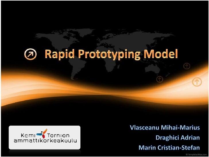 RapidPrototyping Model<br />VlasceanuMihai-Marius<br />Draghici Adrian<br />Marin Cristian-Stefan<br />