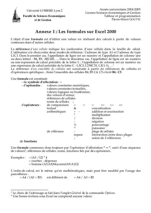 Année universitaire 2004-2005 Licence Sciences économiques et Gestion Tableur et programmation Pierre-Henri GOUTTE Annexe ...
