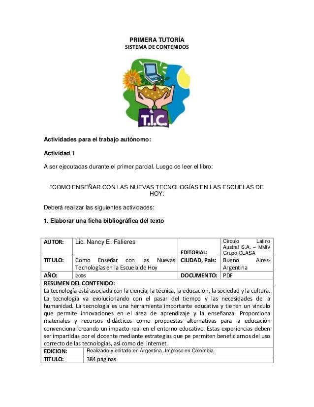 PRIMERA TUTORÍA SISTEMA DE CONTENIDOS Actividades para el trabajo autónomo: Actividad 1 A ser ejecutadas durante el primer...