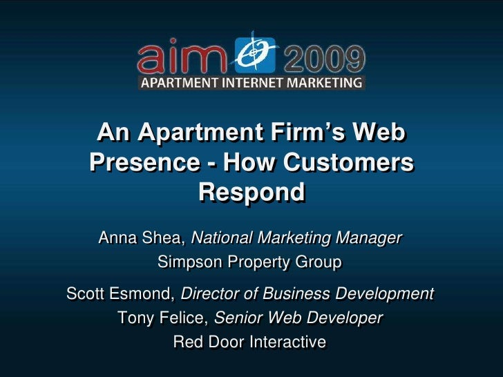 An Apartment Firm's Web   Presence - How Customers           Respond     Anna Shea, National Marketing Manager           S...
