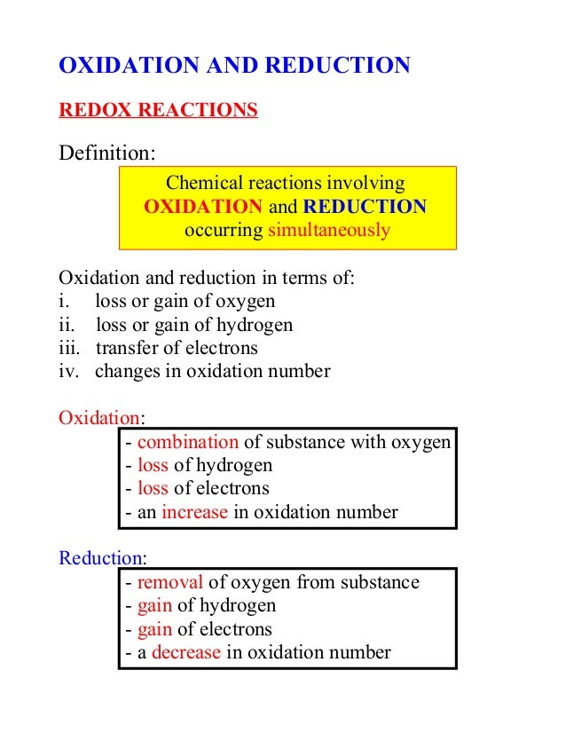 OXIDATION AND REDUCTION REDOX REACTIONS Definition: Oxidation and reduction in terms of: i. loss or gain of oxygen ii. los...