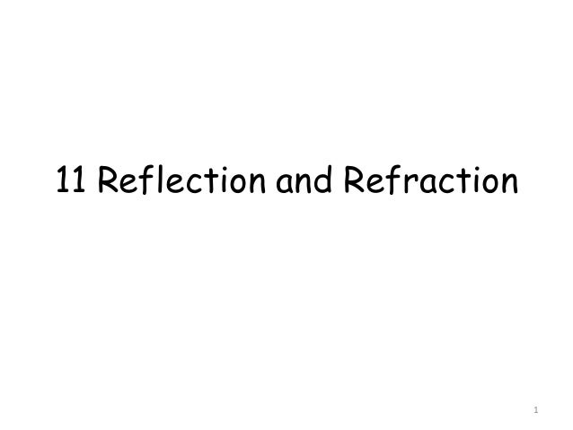 11 Reflection and Refraction1