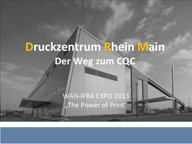 """DruckzentrumRheinMain DerWegzumCQC WAN‐IFRAEXPO2013 """"ThePowerofPrint"""""""