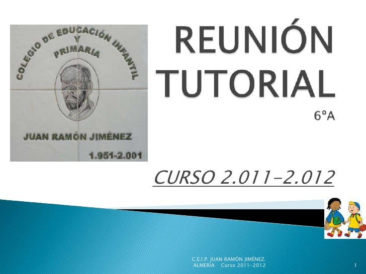 REUNIÓN TUTORIAL6ºA<br />CURSO 2.011-2.012<br />C.E.I.P. JUAN RAMÓN JIMÉNEZ.                                              ...